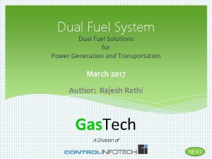 Dual Fuel System Dual Fuel Solutions for Power