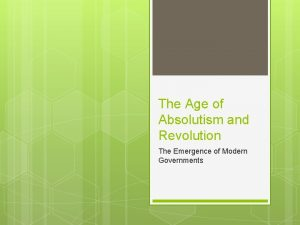 The Age of Absolutism and Revolution The Emergence