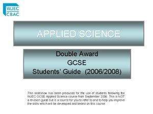 APPLIED SCIENCE Double Award GCSE Students Guide 20062008