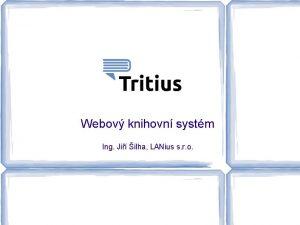 Webov knihovn systm Ing Ji ilha LANius s