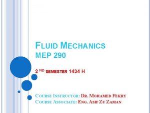 FLUID MECHANICS MEP 290 2 ND SEMESTER 1434