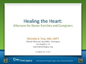 Healing the Heart Aftercare for Donor Families and