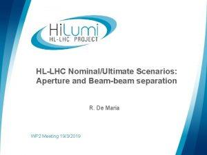 HLLHC NominalUltimate Scenarios Aperture and Beambeam separation R