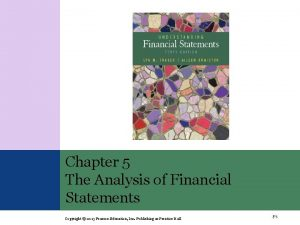 Chapter 5 The Analysis of Financial Statements Copyright