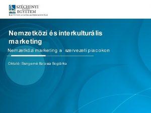 Mintacm szerkesztse Nemzetkzi s interkulturlis marketing Nemzetkzi marketing