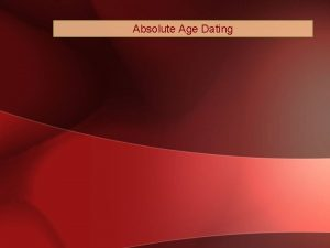 Absolute Age Dating Geological Time Absolute time putting