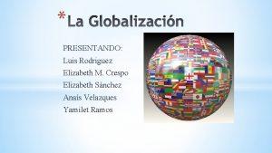 PRESENTANDO Luis Rodriguez Elizabeth M Crespo Elizabeth Snchez