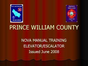 PRINCE WILLIAM COUNTY NOVA MANUAL TRAINING ELEVATORESCALATOR Issued