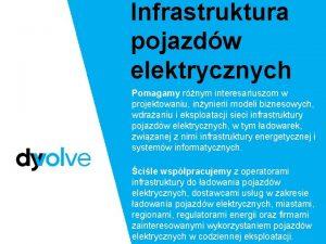 Infrastruktura pojazdw elektrycznych Pomagamy rnym interesariuszom w projektowaniu