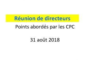 Runion de directeurs Points abords par les CPC