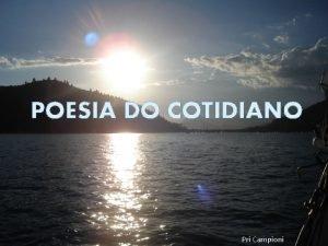POESIA DO COTIDIANO Pri Campioni Branco nuvem Azul