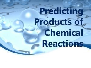 Predicting Products of Chemical Reactions Synthesis Reactions In