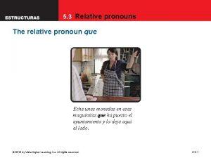 5 3 Relative pronouns The relative pronoun que
