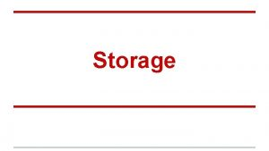 Storage Storage Generalidades A qu le llamamos storage
