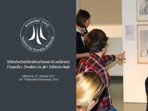Mittelschuldirektor InnenKonferenz Visuelles Denken in der Mittelschule Mittwoch