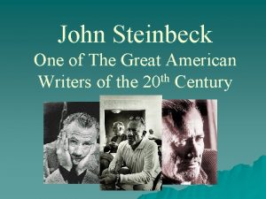 John Steinbeck One of The Great American th