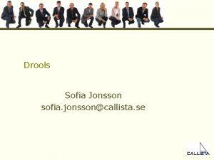 Drools Sofia Jonsson sofia jonssoncallista se Agenda Rule