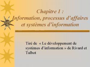 Chapitre 1 Information processus daffaires et systmes dinformation