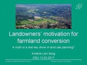 Landowners motivation for farmland conversion A myth or