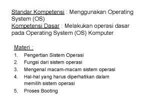 Standar Kompetensi Menggunakan Operating System OS Kompetensi Dasar