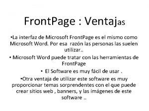 Front Page Ventajas La interfaz de Microsoft Front