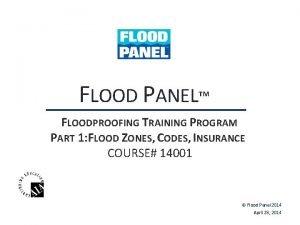 FLOOD PANEL FLOODPROOFING TRAINING PROGRAM PART 1 FLOOD