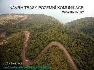 NVRH TRASY POZEMN KOMUNIKACE Michal RADIMSK VUT v