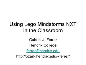 Using Lego Mindstorms NXT in the Classroom Gabriel