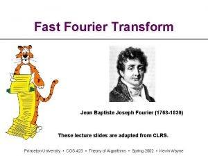 Fast Fourier Transform Jean Baptiste Joseph Fourier 1768