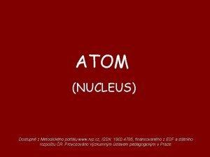 ATOM NUCLEUS Dostupn z Metodickho portlu www rvp