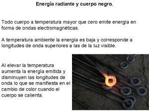 Energa radiante y cuerpo negro Todo cuerpo a