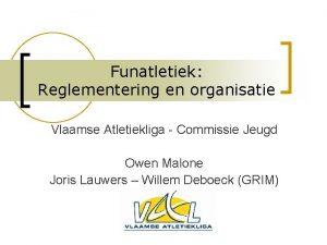 Funatletiek Reglementering en organisatie Vlaamse Atletiekliga Commissie Jeugd