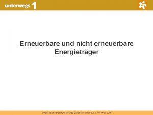 Erneuerbare und nicht erneuerbare Energietrger sterreichischer Bundesverlag Schulbuch