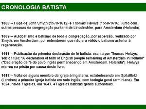 CRONOLOGIA BATISTA 1608 Fuga de John Smyth 1570