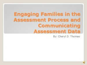 Engaging Families in the Assessment Process and Communicating