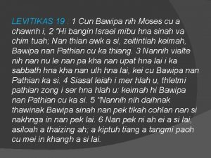 LEVITIKAS 19 1 Cun Bawipa nih Moses cu
