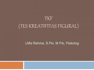 TKF TES KREATIFITAS FIGURAL Ulifa Rahma S Psi