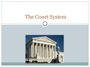 The Court System The US Federal Court System