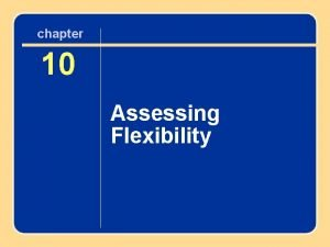 chapter 10 10 Assessing Flexibility Author name here