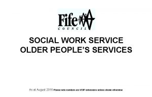 SOCIAL WORK SERVICE OLDER PEOPLES SERVICES As at