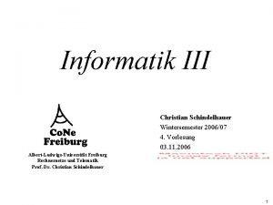 Informatik III Christian Schindelhauer Wintersemester 200607 4 Vorlesung