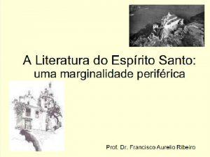 ESCRITORES CAPIXABAS Afonso Cludio 1859 1934 Autor de