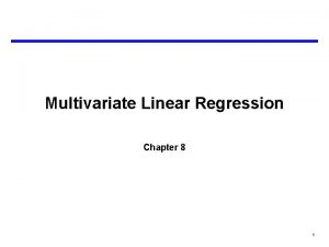 Multivariate Linear Regression Chapter 8 1 Multivariate Analysis