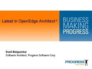 Latest in Open Edge Architect Sunil Belgaonkar Software