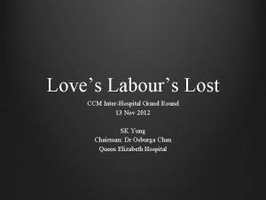 Loves Labours Lost CCM InterHospital Grand Round 13