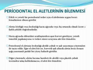 PERODONTAL EL ALETLERNN BLENMES Etkili ve yeterli bir
