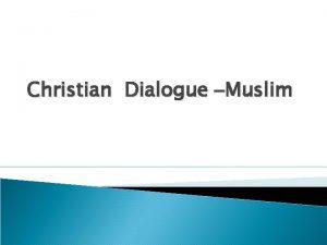 Christian Dialogue Muslim Muslim Christian Dialogue With Arabic