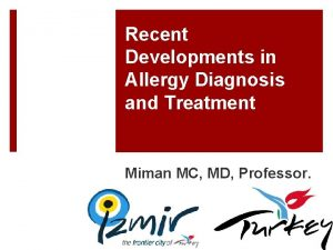 Recent Developments in Allergy Diagnosis and Treatment Miman