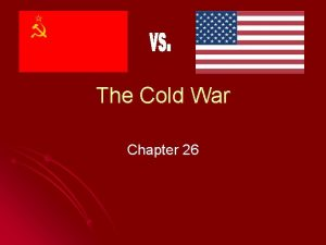 The Cold War Chapter 26 New War Cold
