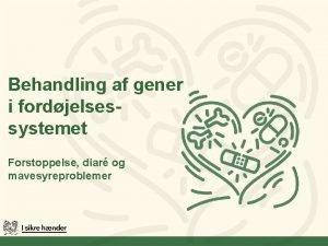 Behandling af gener i fordjelsessystemet Forstoppelse diar og